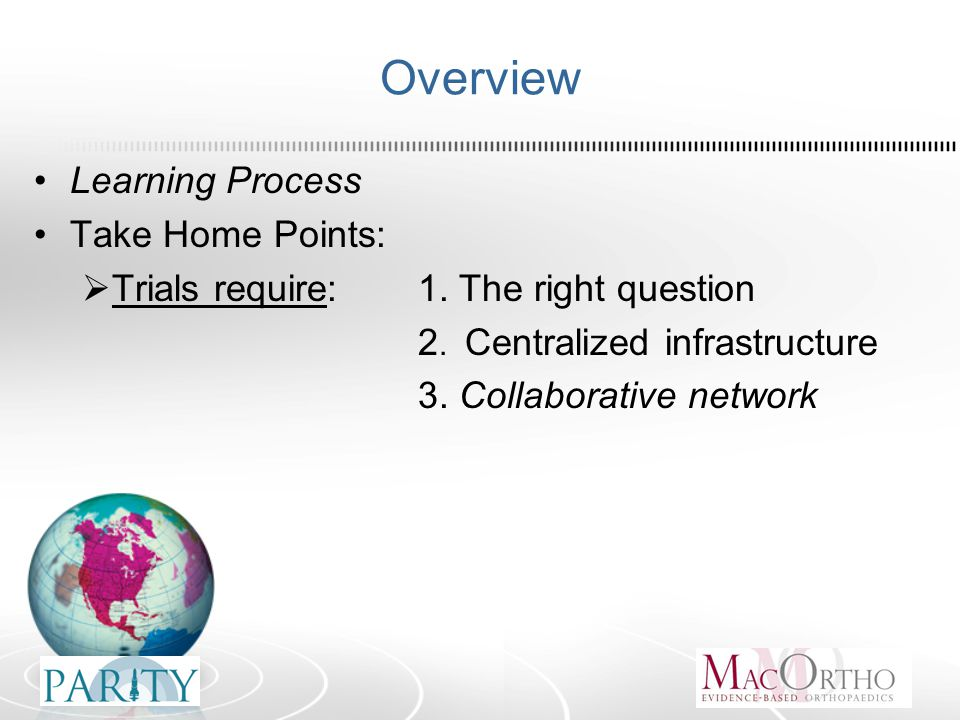 Overview Learning Process Take Home Points:  Trials require:1.