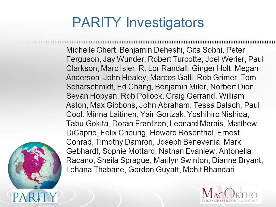 PARITY Investigators Michelle Ghert, Benjamin Deheshi, Gita Sobhi, Peter Ferguson, Jay Wunder, Robert Turcotte, Joel Werier, Paul Clarkson, Marc Isler, R.