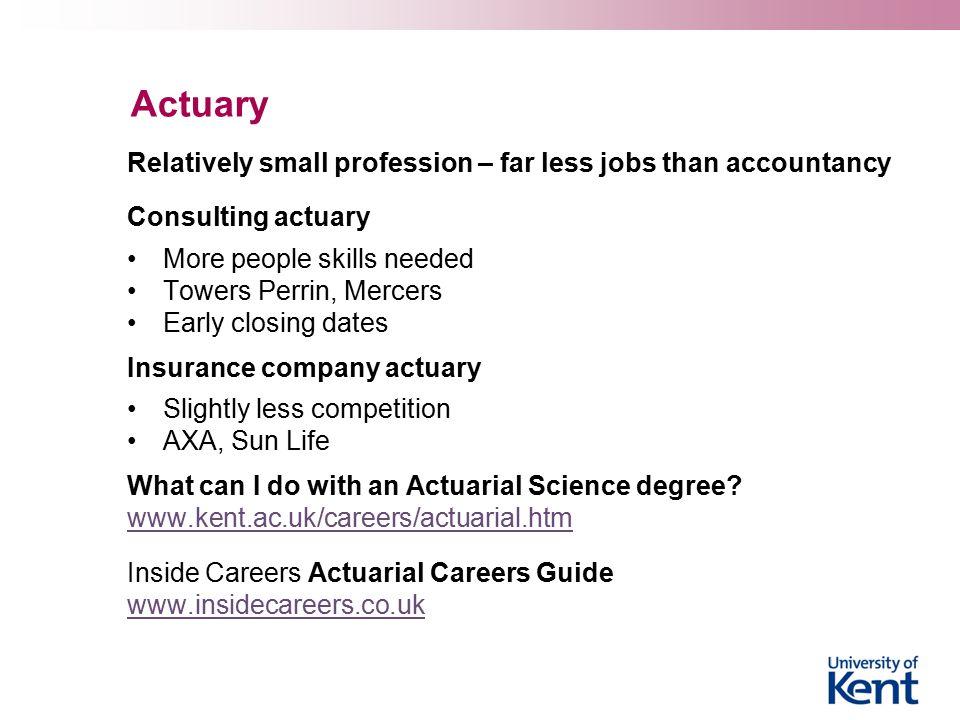 Accountancy  Biggest recruiter of graduates in the UK.