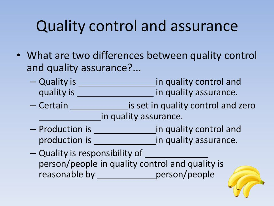 Quality control and assurance What are two differences between quality control and quality assurance ...