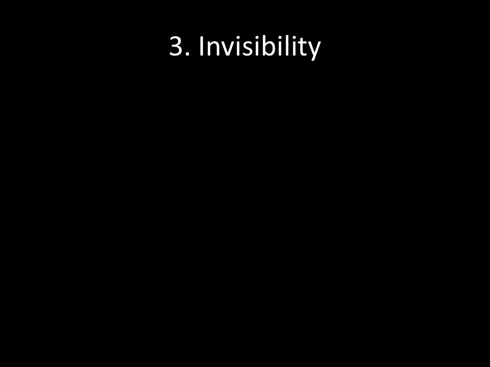3. Invisibility