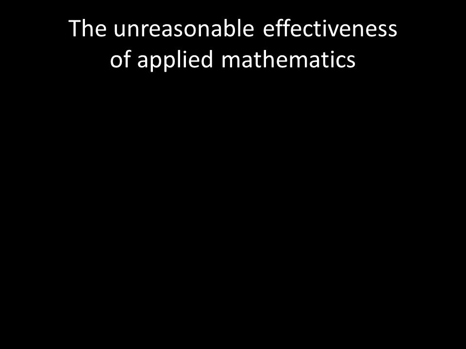 The unreasonable effectiveness of applied mathematics