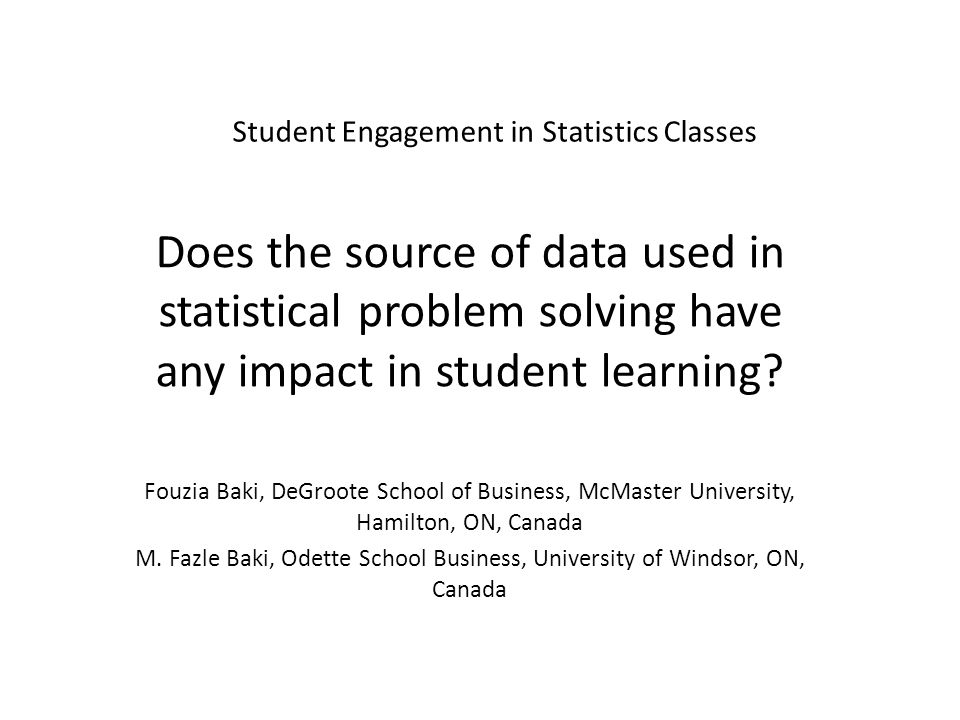 Student Engagement in Statistics Classes Does the source of data used in statistical problem solving have any impact in student learning.