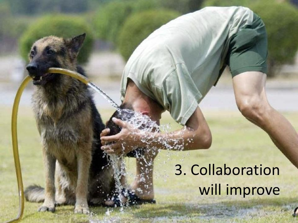 3. Collaboration will improve