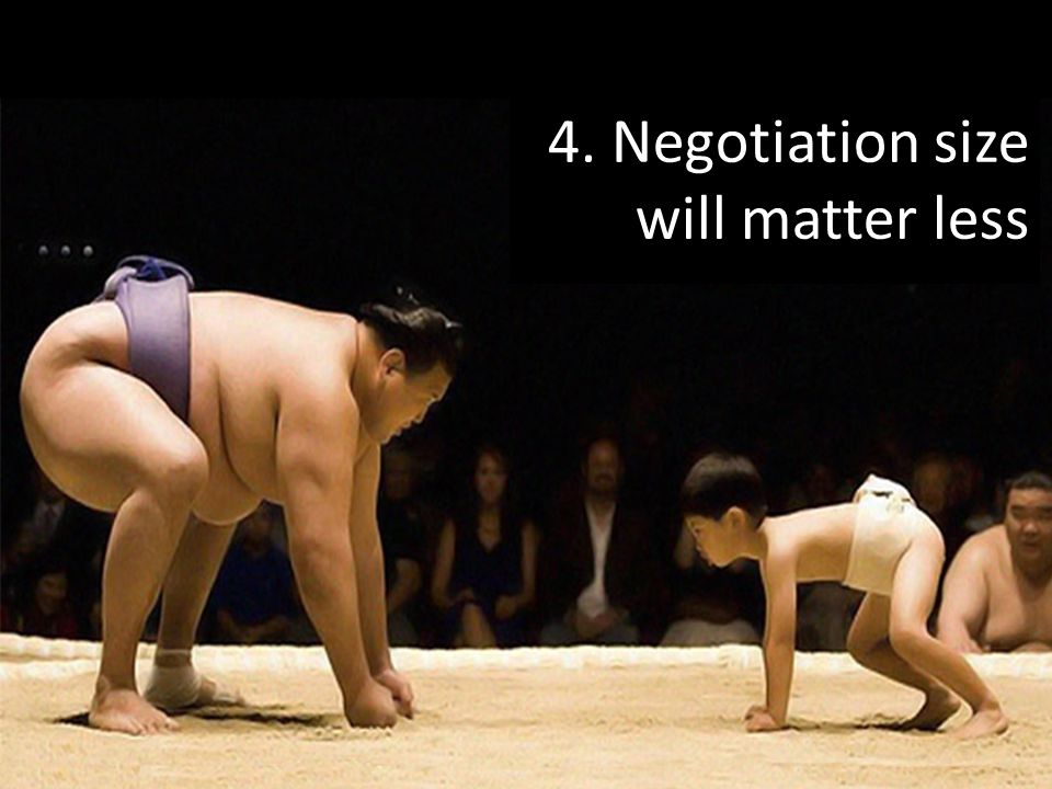 4. Negotiation size will matter less