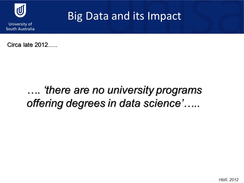 Big Data and its Impact …. 'there are no university programs offering degrees in data science'…..