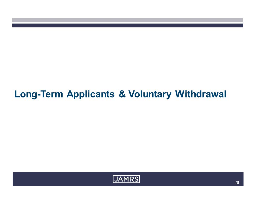 26 Long-Term Applicants & Voluntary Withdrawal