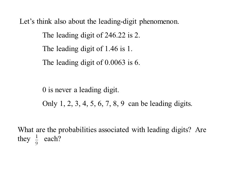 Let's think also about the leading-digit phenomenon.