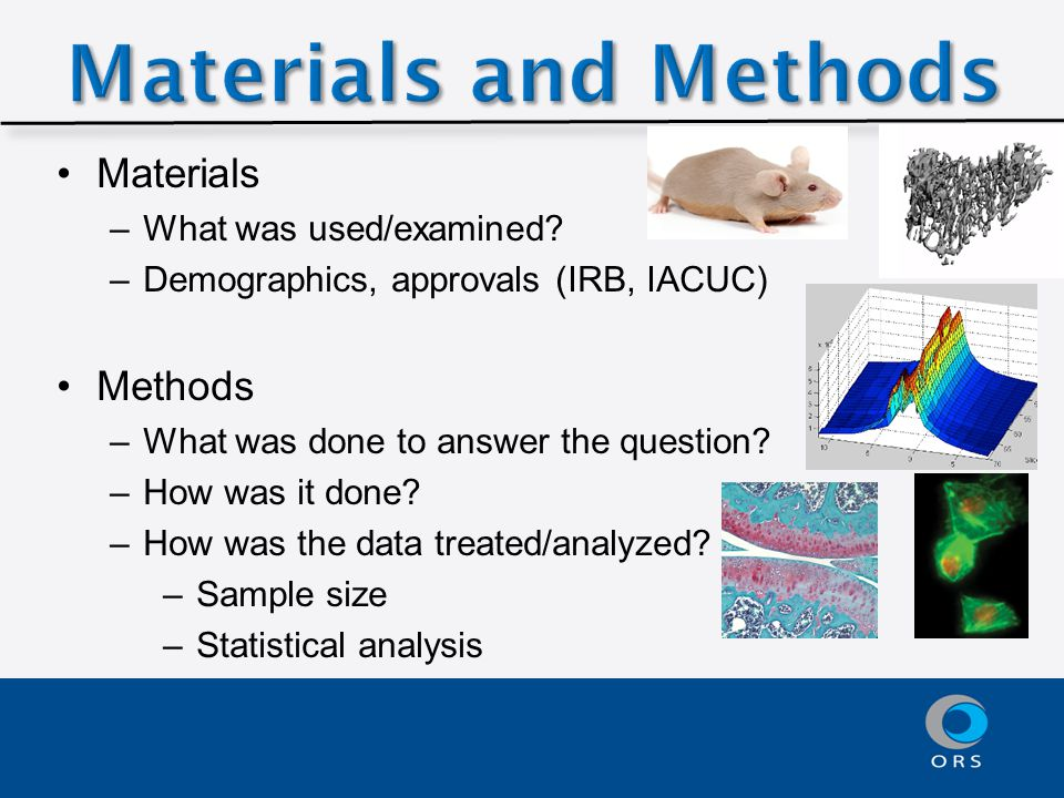 Materials –What was used/examined.