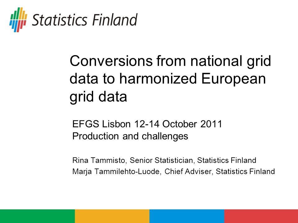 Harmonization Data harmonization Source data Georeferenced national data Disaggregated European data Methods used Aggregated Disaggregated Hybrid method Spatial harmonization A grid net covers the whole of Europe