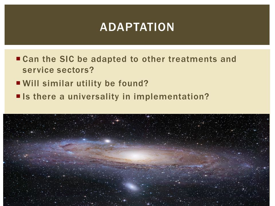  Can the SIC be adapted to other treatments and service sectors.