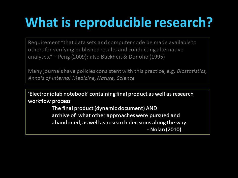 "What is reproducible research? (Cottle, Lee, & Heilbrun, 2001; McReynolds, Schwalbe, & Wasserman, 2010; Stoolmiller & Blechman, 2005) Requirement ""tha"