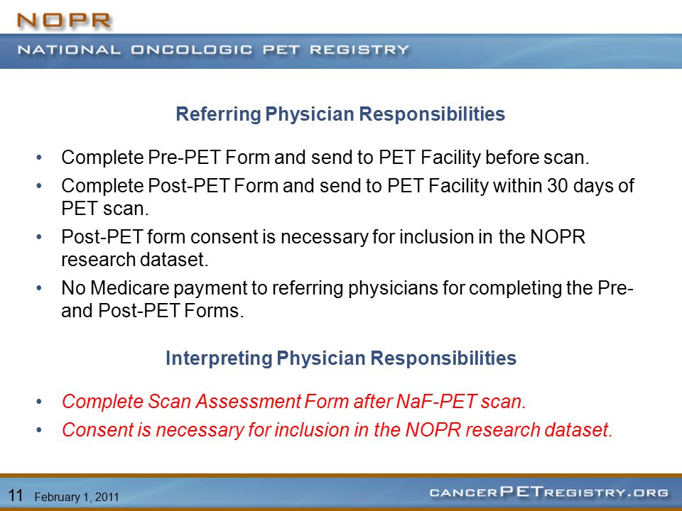 Referring Physician Responsibilities Complete Pre-PET Form and send to PET Facility before scan.
