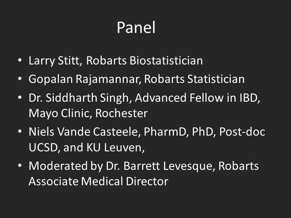 Panel Larry Stitt, Robarts Biostatistician Gopalan Rajamannar, Robarts Statistician Dr.