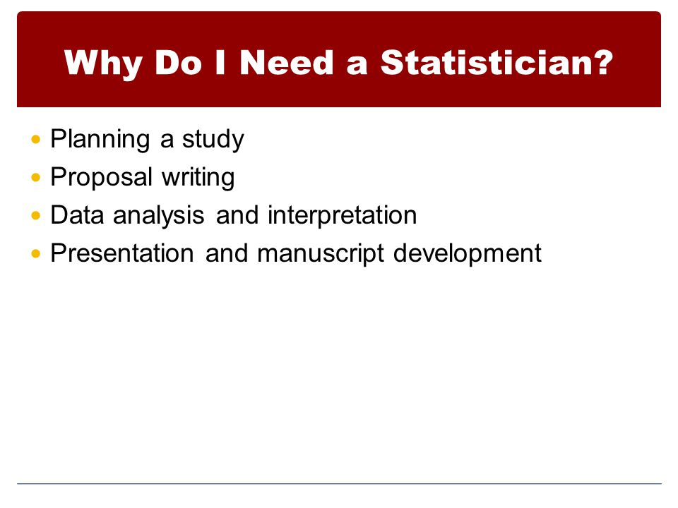 Why Do I Need a Statistician.