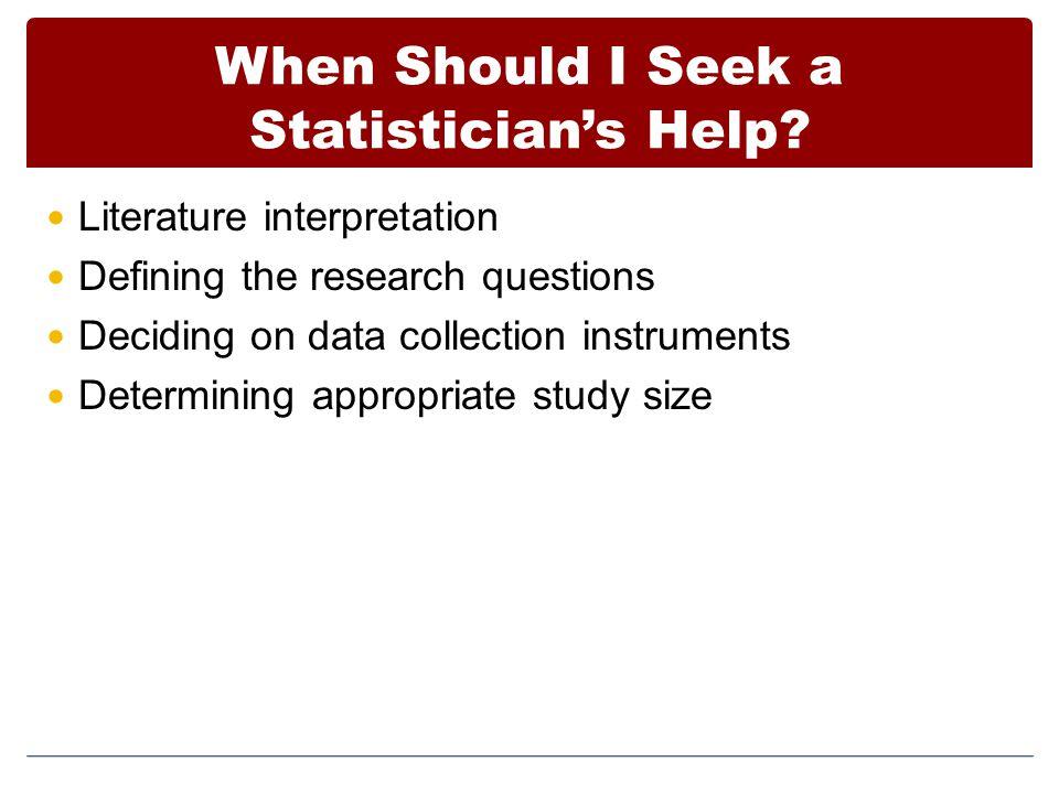 When Should I Seek a Statistician's Help.