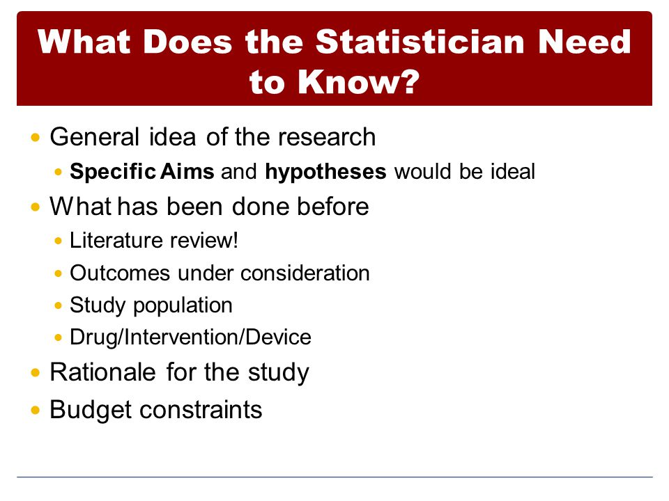 What Does the Statistician Need to Know.