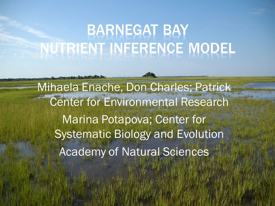 Mihaela Enache, Don Charles; Patrick Center for Environmental Research Marina Potapova; Center for Systematic Biology and Evolution Academy of Natural