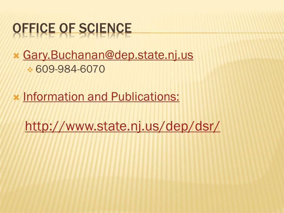  Gary.Buchanan@dep.state.nj.us Gary.Buchanan@dep.state.nj.us  609-984-6070  Information and Publications: Information and Publications: http://www.