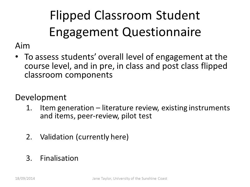 Flipped Classroom Student Engagement Questionnaire Aim To assess students' overall level of engagement at the course level, and in pre, in class and p