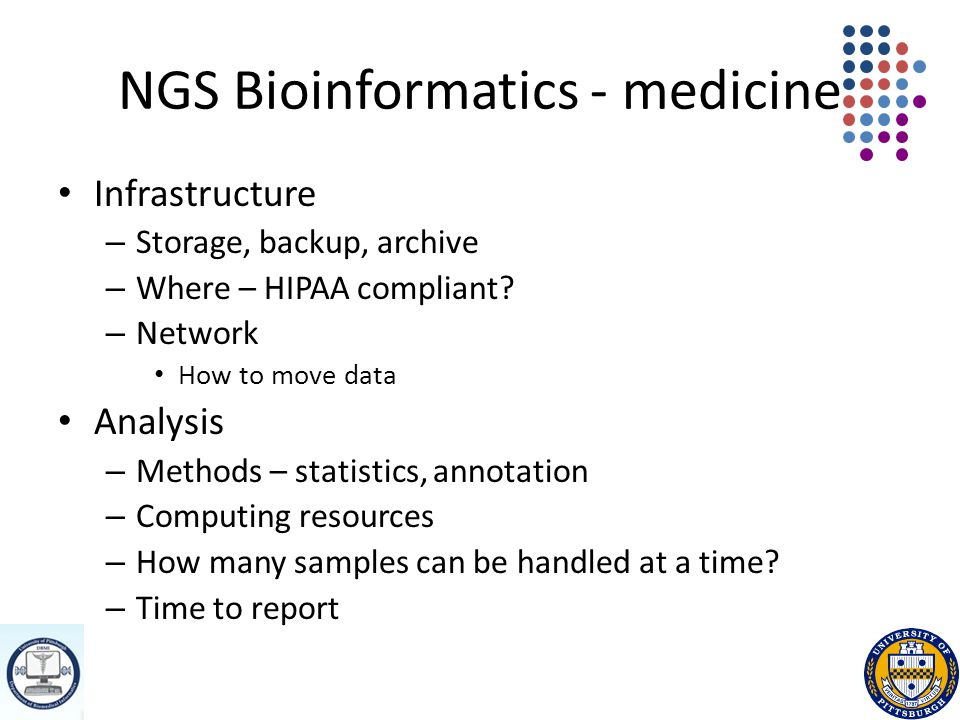 NGS Bioinformatics - medicine Infrastructure – Storage, backup, archive – Where – HIPAA compliant.