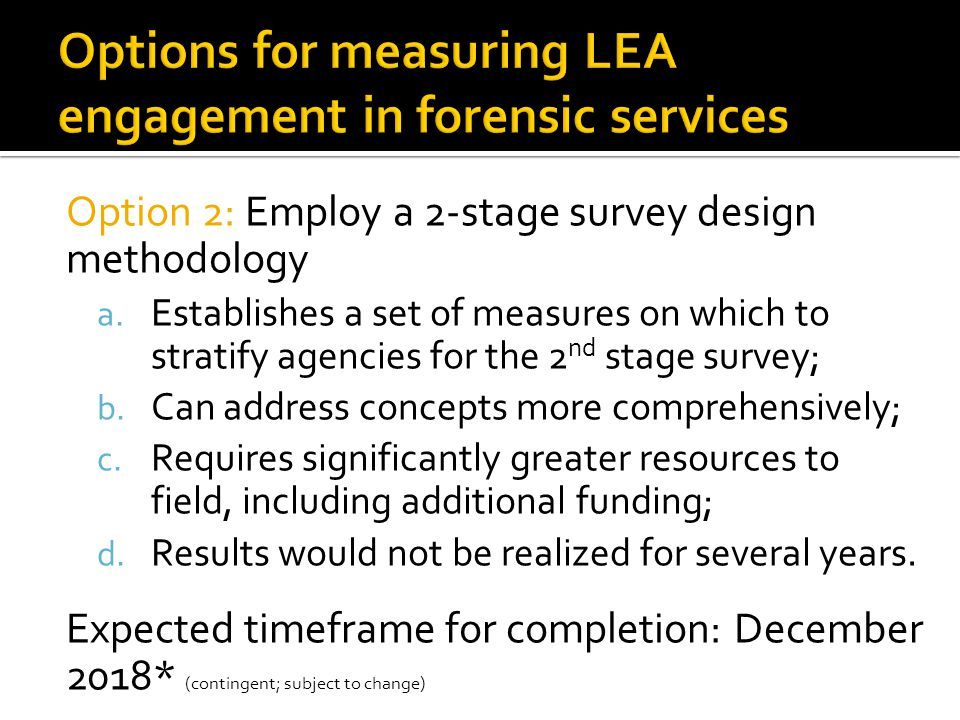 Option 2: Employ a 2-stage survey design methodology a.