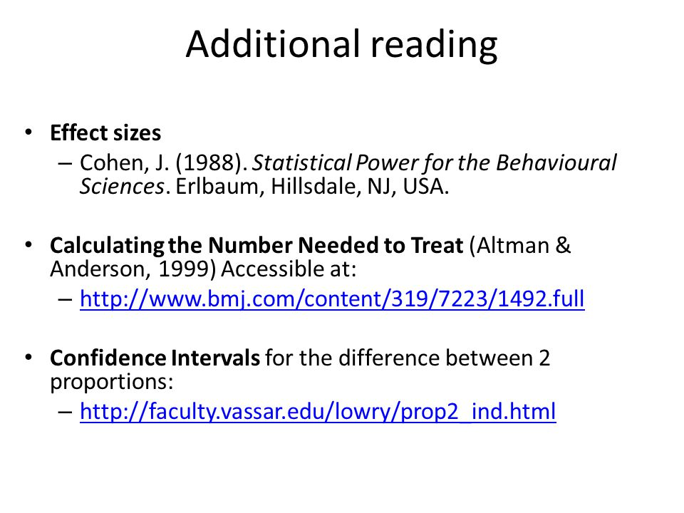 Additional reading Effect sizes – Cohen, J. (1988).