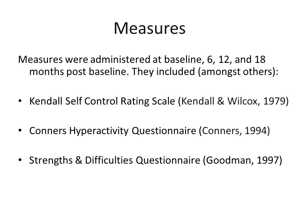 Measures Measures were administered at baseline, 6, 12, and 18 months post baseline.