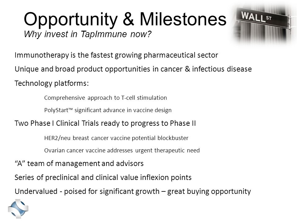 Opportunity & Milestones Why invest in TapImmune now.