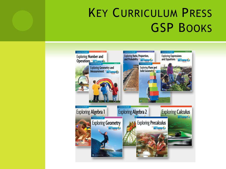 K EY C URRICULUM P RESS GSP B OOKS Sketchpad® 5 Curriculum