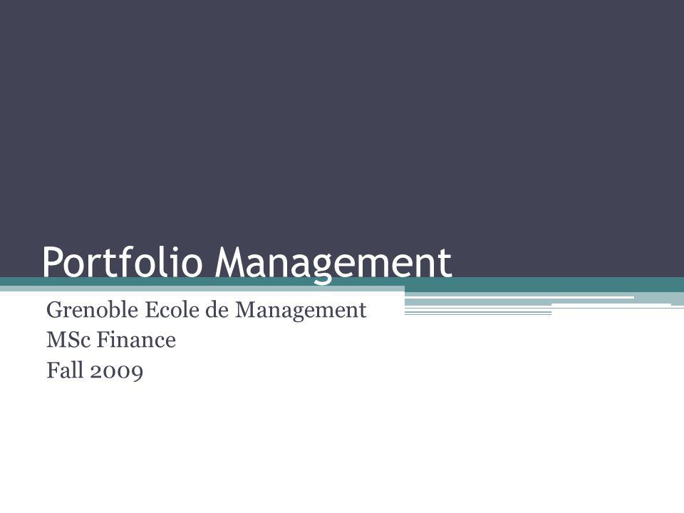 Portfolio Management Grenoble Ecole de Management MSc Finance Fall 2009