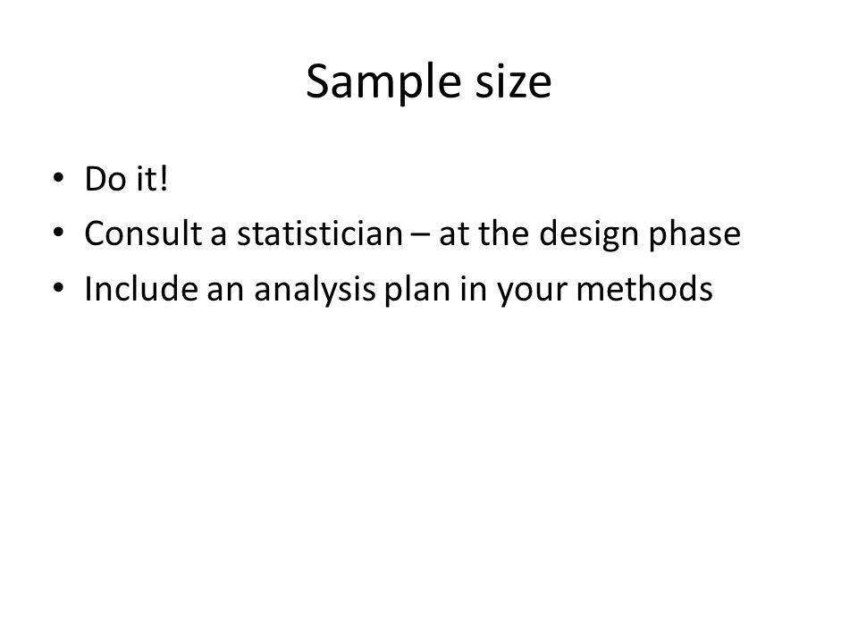 Sample size Do it.