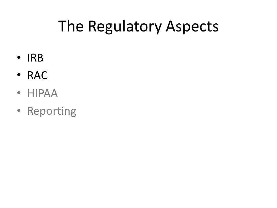 The Regulatory Aspects IRB RAC HIPAA Reporting
