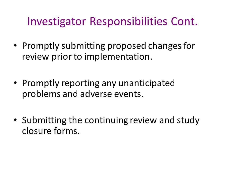 Investigator Responsibilities Cont.