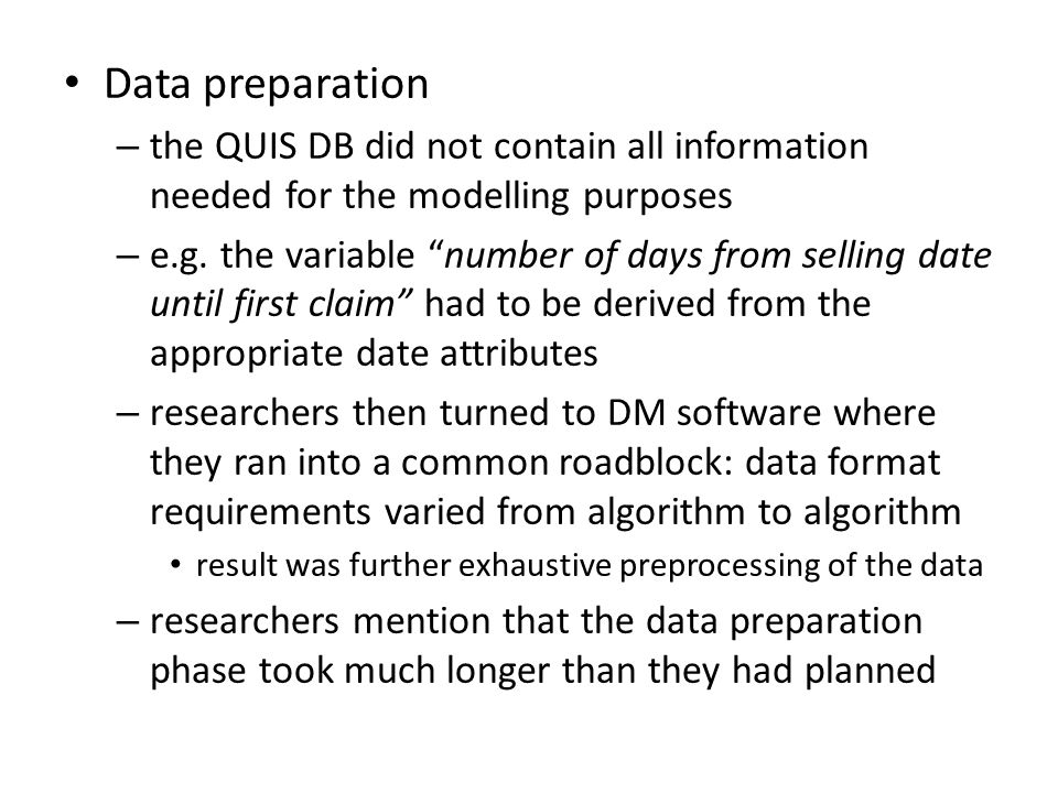 Data preparation – the QUIS DB did not contain all information needed for the modelling purposes – e.g.