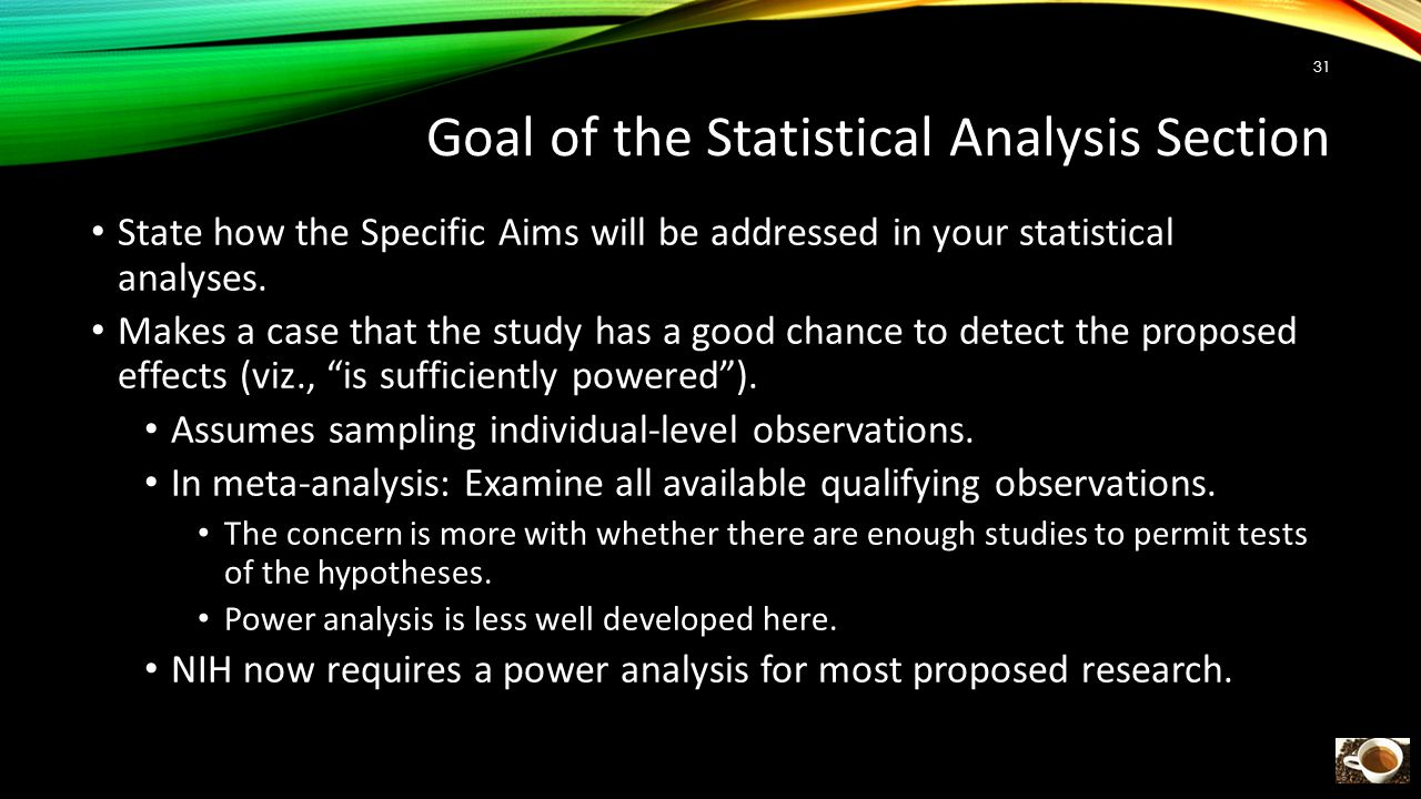 Goal of the Statistical Analysis Section State how the Specific Aims will be addressed in your statistical analyses.
