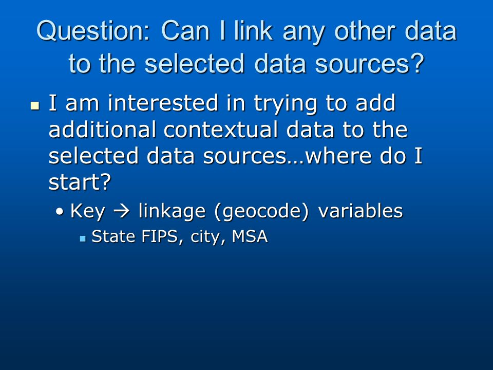 Question: Can I link any other data to the selected data sources.