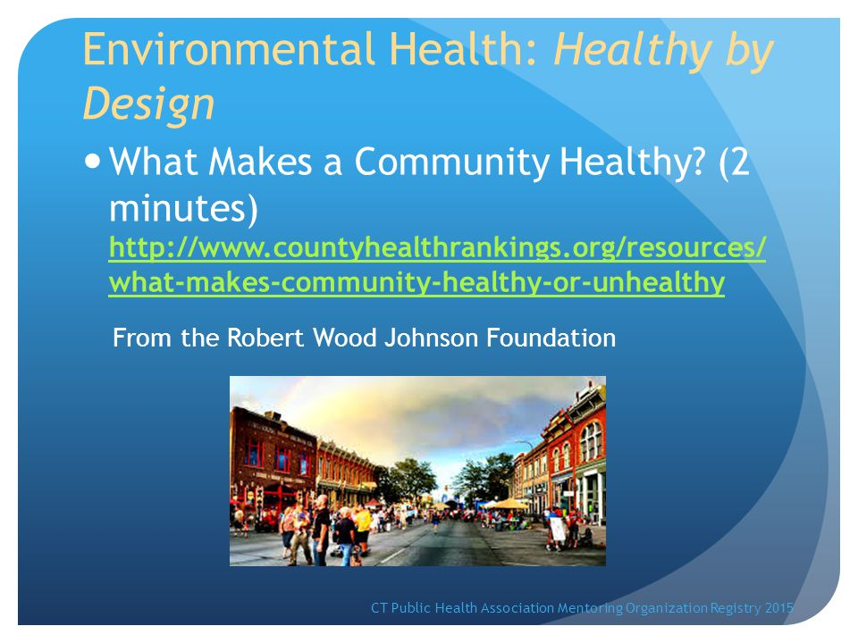Environmental Health: Healthy by Design What Makes a Community Healthy.