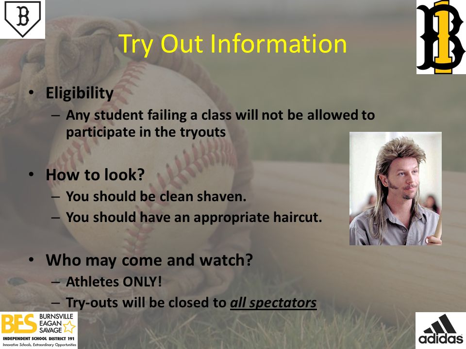 Try Out Information Eligibility – Any student failing a class will not be allowed to participate in the tryouts How to look.