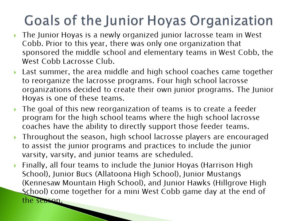  The Junior Hoyas is a newly organized junior lacrosse team in West Cobb.