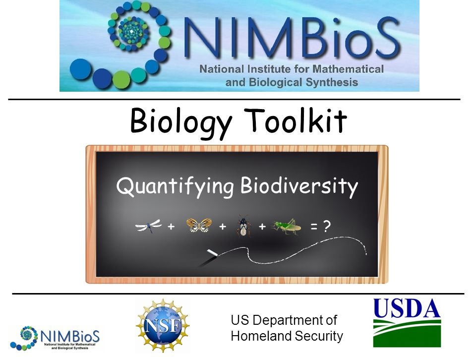 Biology Toolkit US Department of Homeland Security +++= ? Quantifying Biodiversity