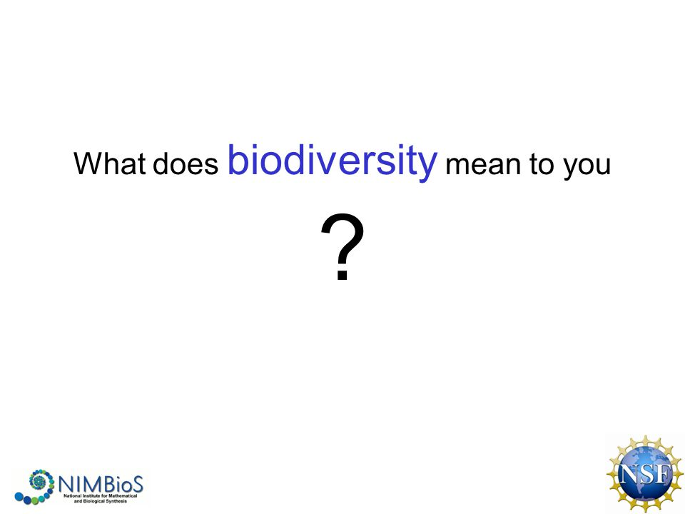What does biodiversity mean to you ?