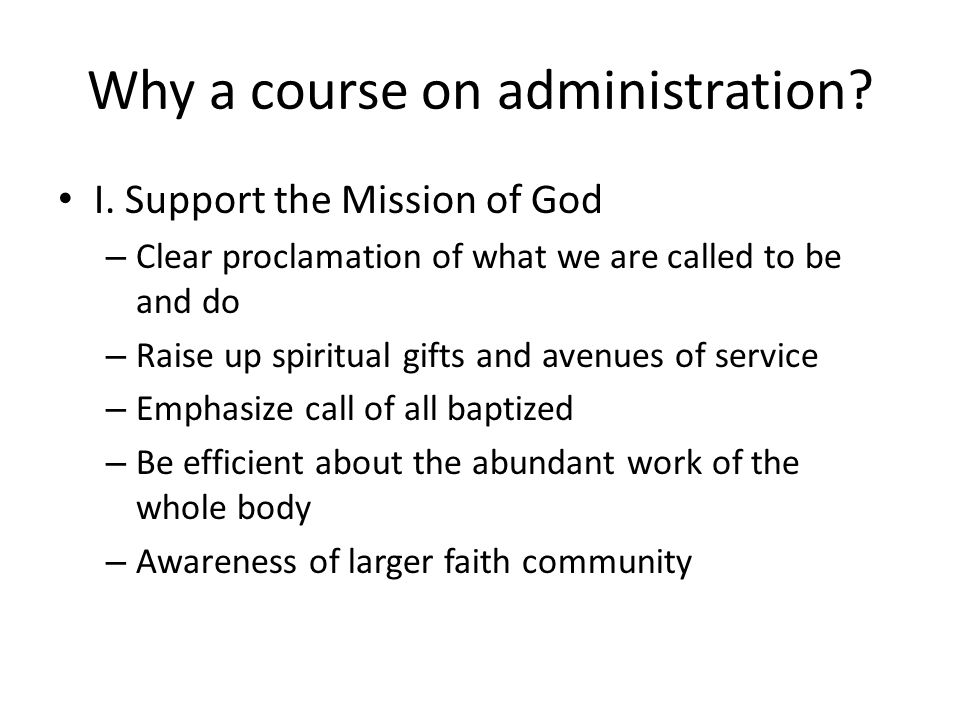 Why a course on administration. I.
