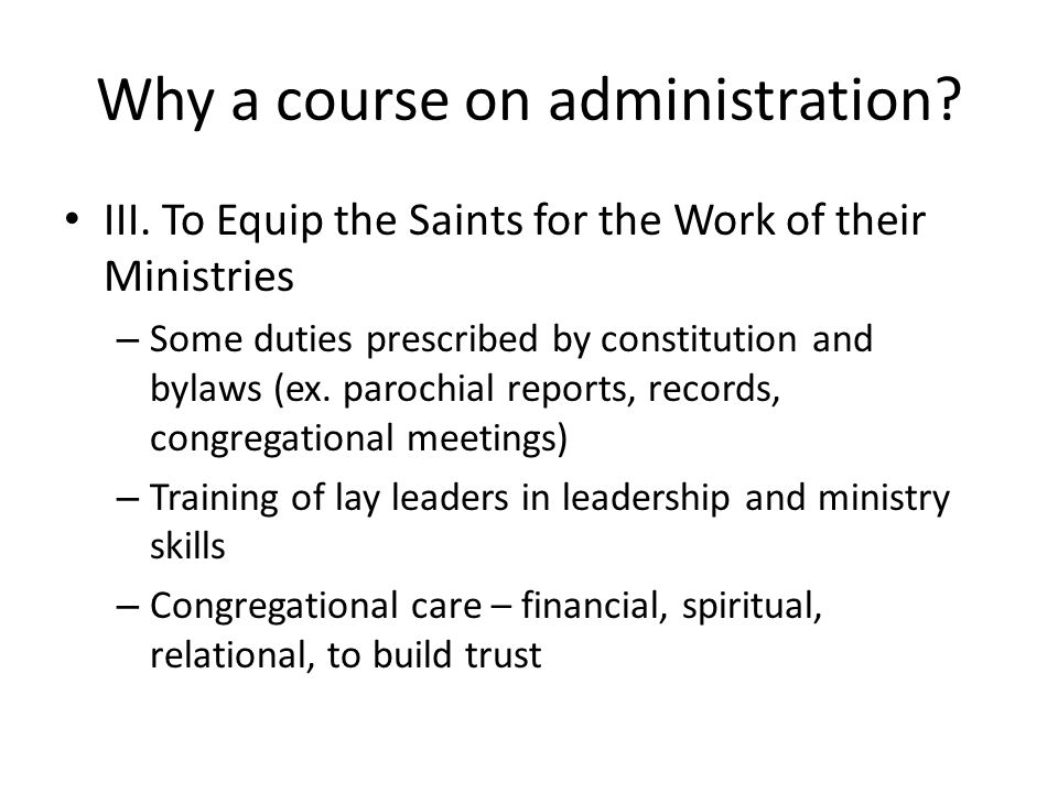 Why a course on administration. III.
