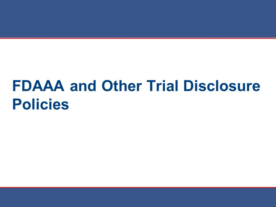 FDAAA and Other Trial Disclosure Policies