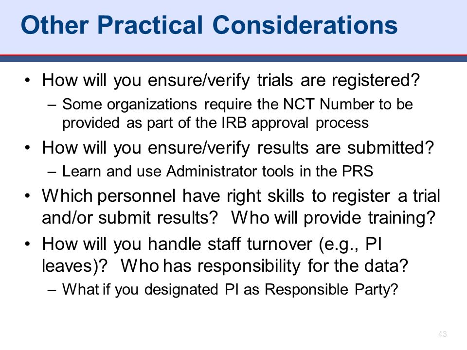 Other Practical Considerations How will you ensure/verify trials are registered.