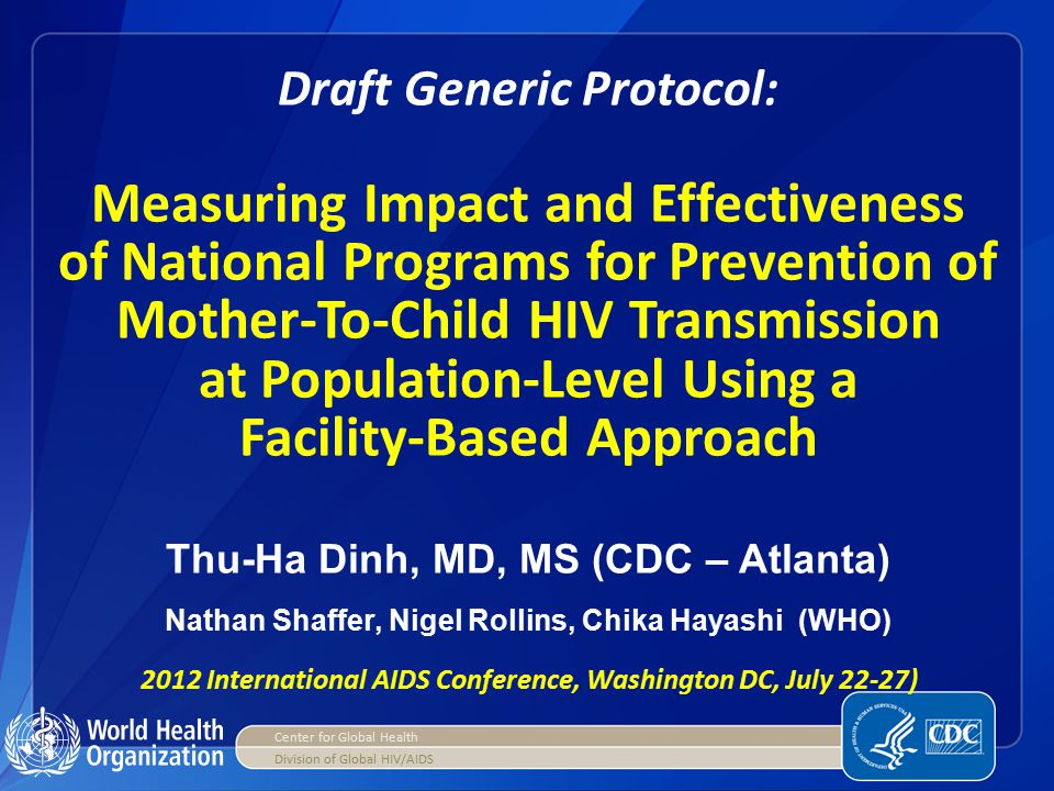 Draft Generic Protocol: Measuring Impact and Effectiveness of National Programs for Prevention of Mother-To-Child HIV Transmission at Population-Level