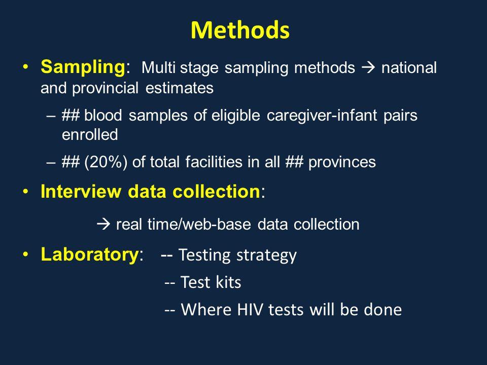 Methods Sampling: Multi stage sampling methods  national and provincial estimates –## blood samples of eligible caregiver-infant pairs enrolled –## (