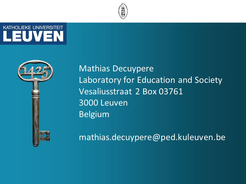 Mathias Decuypere Laboratory for Education and Society Vesaliusstraat 2 Box 03761 3000 Leuven Belgium mathias.decuypere@ped.kuleuven.be