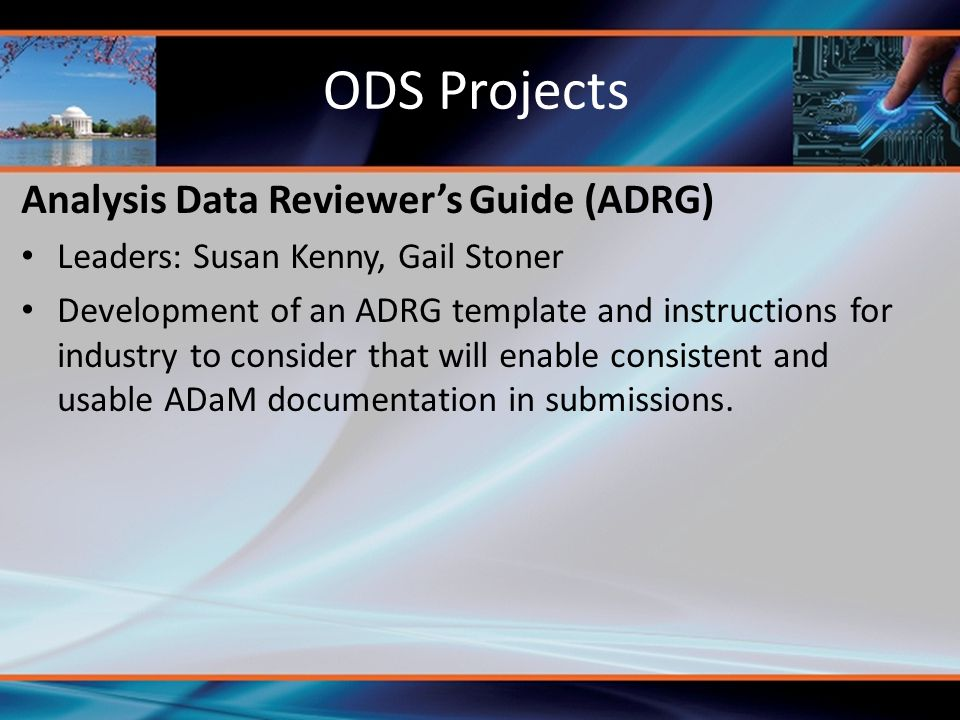 Analysis Data Reviewer's Guide (ADRG) Leaders: Susan Kenny, Gail Stoner Development of an ADRG template and instructions for industry to consider that will enable consistent and usable ADaM documentation in submissions.